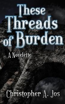 These Threads of Burden